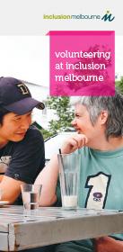Volunteering at Inclusion Melbourne