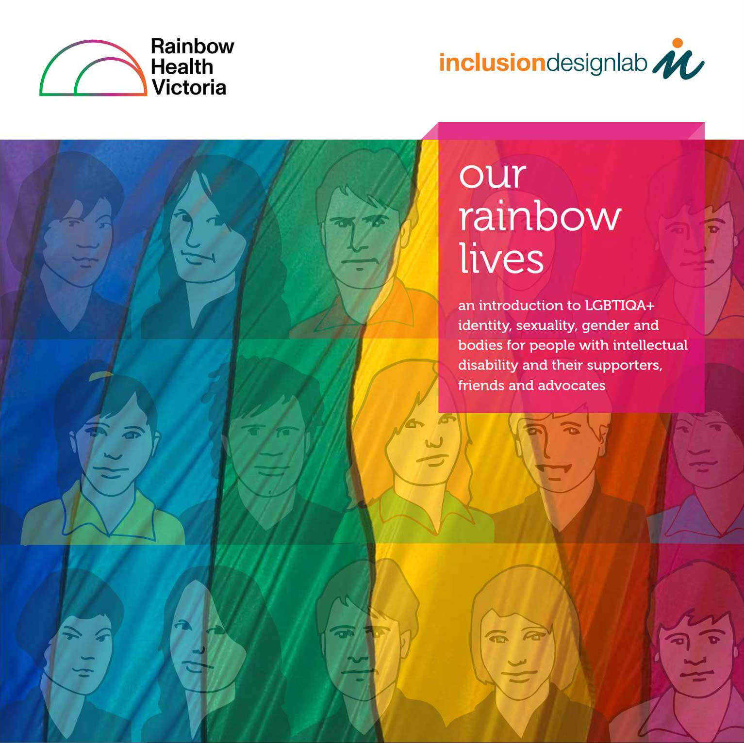 our rainbow lives - an introduction to LGBTIQA+ identity, sexuality, gender and bodies for people with intellectual disability and thier supporters and advocates